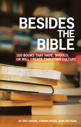 Besides the Bible: 100 Books that Have, Should, or Will Create Christian Culture - eBook