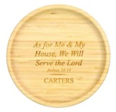 Personalized, Bamboo Tray, Round, As For Me and My House