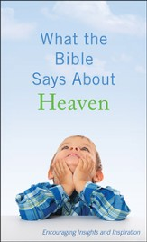 What the Bible Says About Heaven: Encouraging Insights and Inspiration