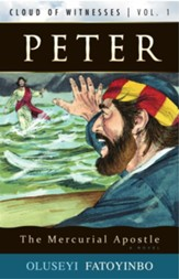 Peter, the Mercurial Apostle: A Novel