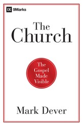 The Church: The Gospel Made Visible - eBook