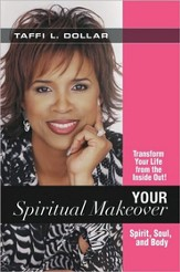 Your Spiritual Makeover: Experience the Beauty of a Balanced Life - Spirit, Soul and Body - eBook