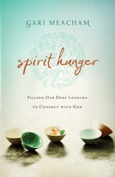 Spirit Hunger: Filling Our Deep Longing to Connect with God - eBook