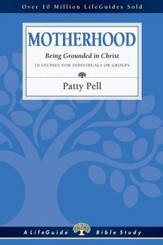 Motherhood: Being Grounded in Christ - PDF Download [Download]