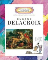 Getting to Know the World's Greatest Artists: Eugene Delacroix