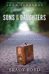 Sons and Daughters: Spiritual orphans finding our way home - eBook
