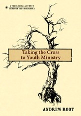 Taking the Cross to Youth Ministry - eBook