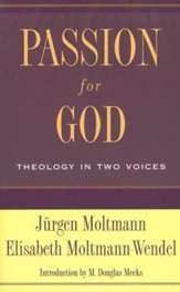 Passion for God: Theology in Two Voices