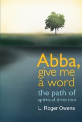 Abba, Give Me a Word: The Path of Spiritual Direction - eBook