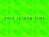 This Is Our Time - Lyric Video SD [Download]