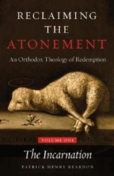 Reclaiming the Atonement: An Orthodox Theology of Redemption VOL 1