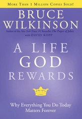 A Life God Rewards: Why Everything You Do Today Matters Forever - eBook
