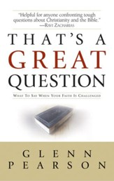 That's a Great Question: What to Say When Your Faith Is Questioned - eBook