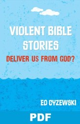 Violent Bible Stories: Deliver Us from God?: Chapter 3 from A Christian Survival Guide - PDF Download [Download]