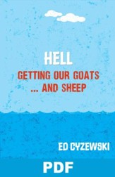 Hell: Getting Our Goats ... and Sheep: Chapter 5 from A Christian Survival Guide - PDF Download [Download]