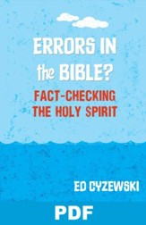 Errors in the Bible? Fact-Checking the Holy Spirit: Chapter 6 from A Christian Survival Guide - PDF Download [Download]
