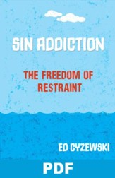 Sin Addiction: The Freedom of Restraint: Chapter 10 from A Christian Survival Guide - PDF Download [Download]