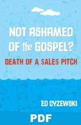 Not Ashamed of the Gospel? Death of a Sales Pitch: Chapter 13 from A Christian Survival Guide - PDF Download [Download]