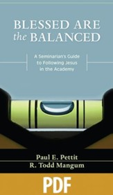 Blessed are the Balanced: A Seminarian's Guide to Following Jesus in the Academy - PDF Download [Download]