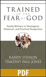 Trained in the Fear of God: Family Ministry in Theological, Historical, and Practical Perspective - PDF Download [Download]