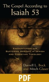 The Gospel According to Isaiah 53: Encountering the Suffering Servant in Jewish and Christian Theology - PDF Download [Download]