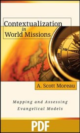 Contextualization in World Missions: Mapping and Assessing Evangelical Models - PDF Download [Download]