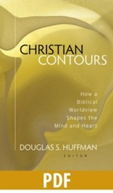 Christian Contours: How a Biblical Worldview Shapes the Mind and Heart - PDF Download [Download]