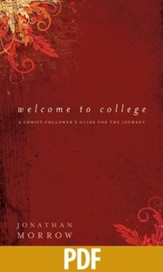 Welcome to College: A Christ-Follower's Guide for the Journey - PDF Download [Download]