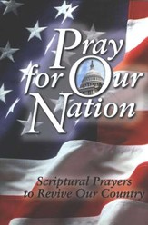 Pray for Our Nation: Scriptural Prayers to Revive Our Country - eBook