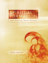 Spiritual Formation: Ever Forming, Never Formed - eBook