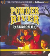 Powder River - Season Six - A Radio Dramatization on CD