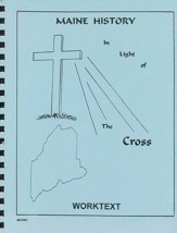 Maine History In Light Of The Cross, Worktext
