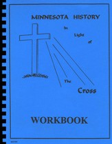 Minnesota History In Light Of The Cross, Workbook