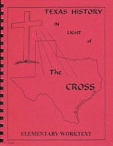 Texas History In Light Of The Cross, Elementary Worktext