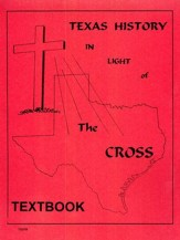 Texas History In Light Of The Cross, Senior High Textbook