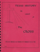 Texas History In Light Of The Cross, Senior High Teacher's Guide