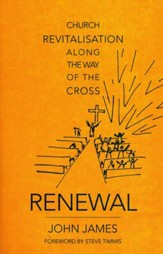 Renewal: Church Revitalization Along the Way of the Cross
