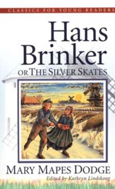 Hans Brinker: The Silver Skates,  Classics for Young Readers