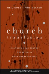 Church Transfusion: Changing Your Church Organically-From the Inside Out - eBook
