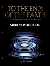 To the Ends of the Earth: The Bible and Early Expansion of the Church, Student Workbook