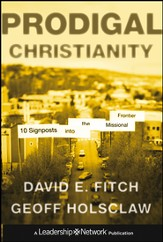 Prodigal Christianity: 10 Signposts into the Missional Frontier - eBook