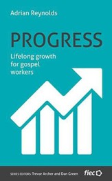 Progress: Lifelong growth for gospel workers