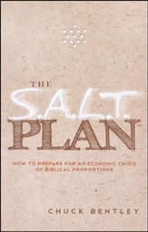 The S.A.L.T. Plan: How to Prepare for an Economic Crisis of Biblical Proportions