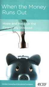When the Money Runs Out: Hope and Help for the  Financially Stressed, 5 Pack