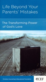 Life Beyond Your Parents' Mistakes: The Transforming Power of God's Love, 5 Pack