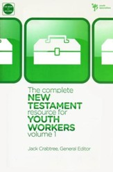 The Complete New Testament Resource for Youth Workers,  Volume 1