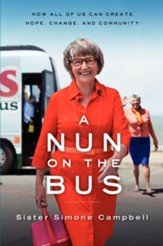A Nun on the Bus: A Spiritual Manifesto of Hope, Change, and Community