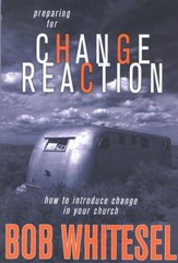 Preparing for Change Reaction: How to Introduce Change in Your Church