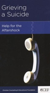 Grieving a Suicide: Help for the Aftershock