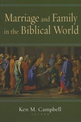 Marriage & Family in the Biblical World